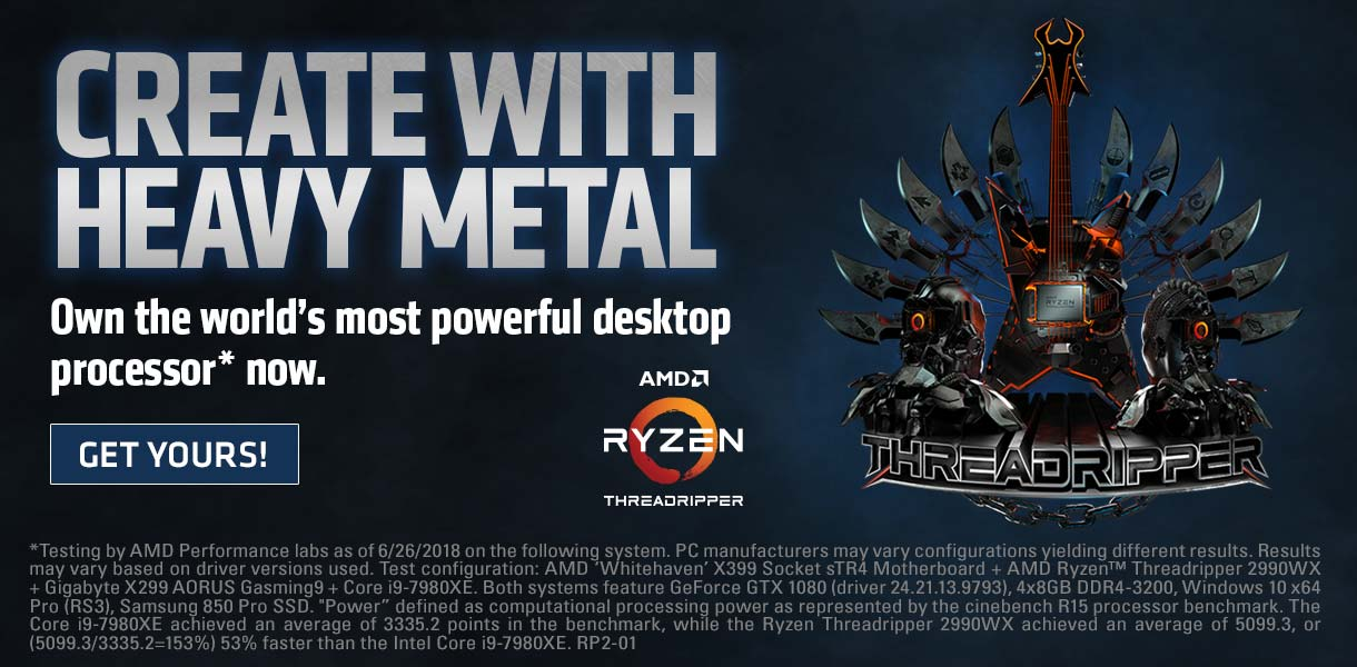 CREATE WITH HEAVY METAL - Get the world's most powerful desktop processor today