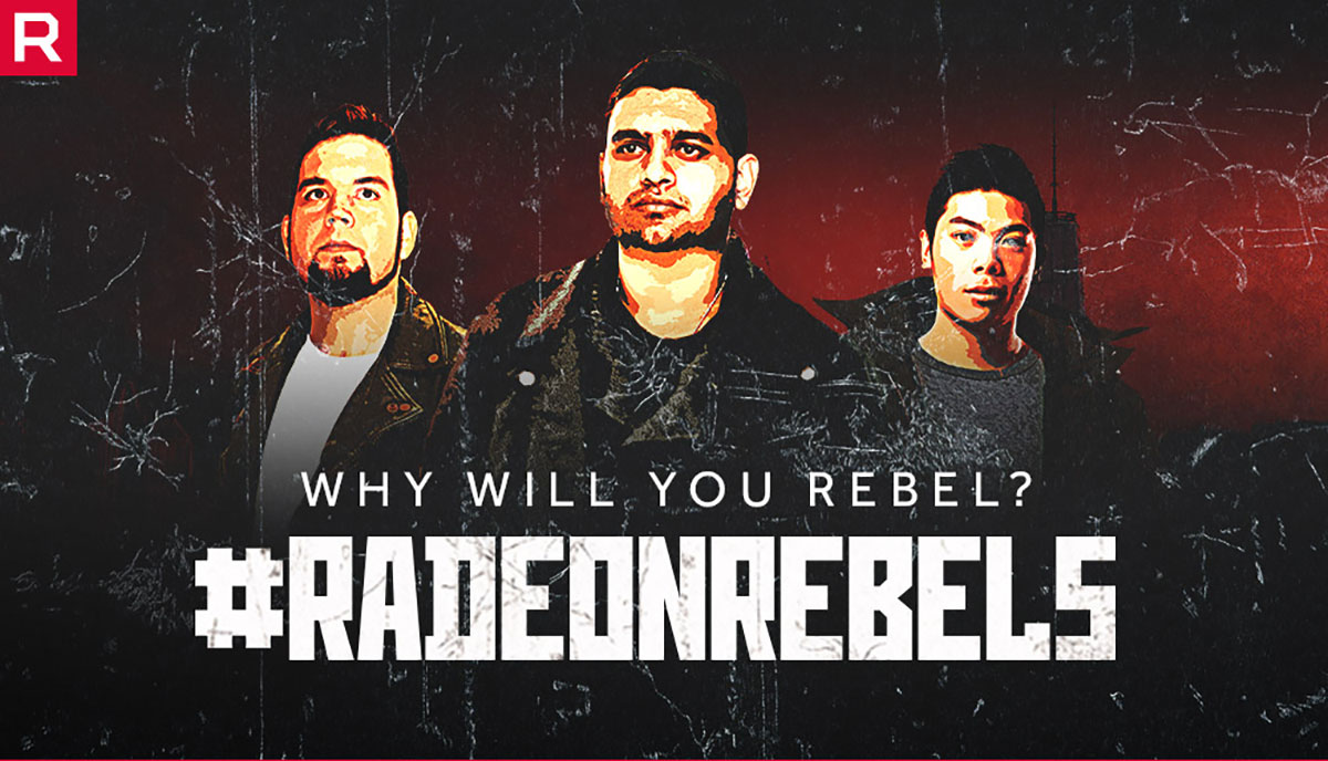 Why will you rebel? #RadeonRebels