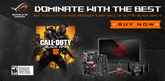 Dominate With The Best Buy a qualifying ROG product and get Call of Duty Black Ops 4 Rated M Mature 17 plus