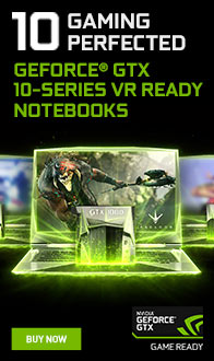 GEFORCE GTX 10-Series VR Ready Notebooks.