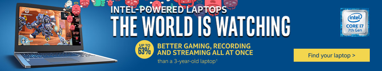 Intel-Powered Laptops - The World is Watching - Find Your Laptop