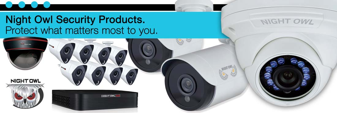Night Owl Security Products. Protect what matters most to you.