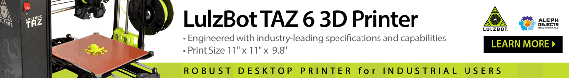 LulzBot TAZ 6 3D Printer. Learn more.