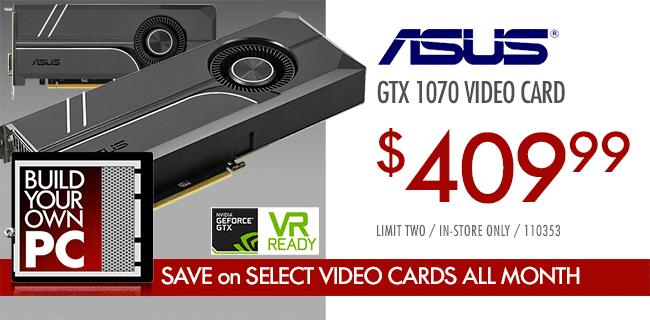 ASUS GTX 1070 Video Card - $409.99