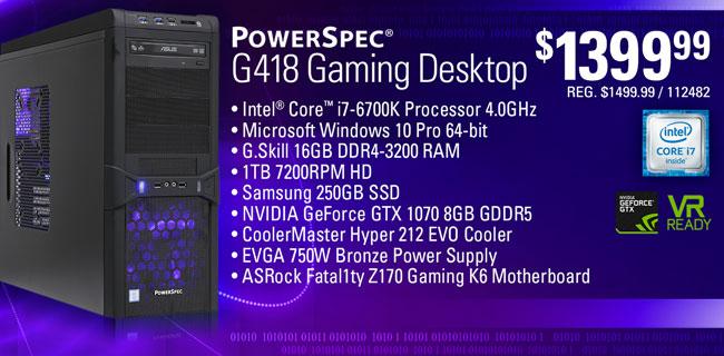 PowerSpec G418 Gaming Desktop - $1399.99