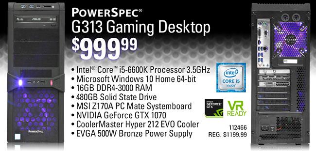 PowerSpec G313 Gaming Desktop - $999.99