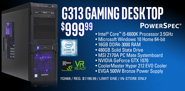 PowerSpec G313 Gaming Desktop - $999.99