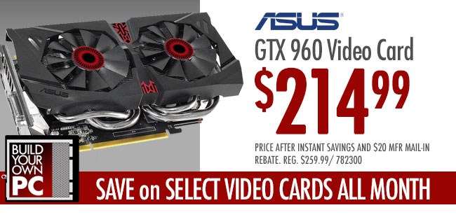 ASUS GTX 960 Video Card $214.99 after $20 MIR