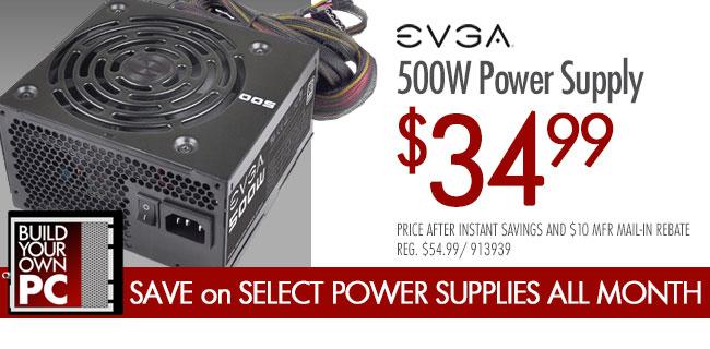 EVGA 500 Watt Power Supply $34.99 After $10 MIR
