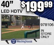 Westinghouse 40 inch LED HDTV $199.99