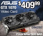 ASUS GTX 1070 $409.00 After $20 MIR