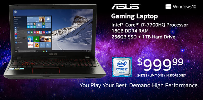 ASUS Gaming Laptop: Intel Core i7-7700HQ Processor, 16GB RAM, 256GB SSD plus 1TB HD - $999.99. Limit One, In-store Only, 243733