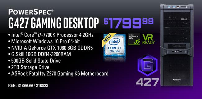 PowerSpec G427 Gaming Desktop - $1799.99
