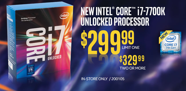 New Intel Core i7-7700K Unlocked Processor - $299.99 limit one, $329.99 two or more