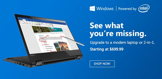 Upgrade to a modern laptop or 2-in-1. SHOP NOW