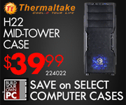 Thermaltake H22 Mid-Tower Case - $39.99