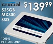 Crucial MX300 525GB SSD $139.99