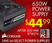 Corsair 650W Power Supply - $44.99