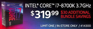Intel Core i7-8700K 3.7GHz - $319.99 with $30 additional bundle savings; Limit one, in-store only, SKU 414300