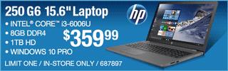 HP 250 G6 15.6-inch Laptop - $359.99; Intel Core i3-6006U, 8GB DDR4, 1TB Hard Drive, Windows 10 Pro; Limit one, in-store only, SKU 687897