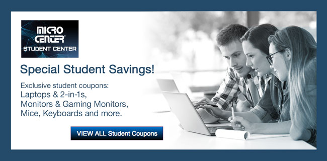 Micro Center Student Center - Special Student Savings! Exclusive student coupons: Laptops and 2-in-1s, Monitors and Gaming Monitors, Mice, Keyboards and more! View All Student Coupons
