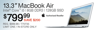 Apple 13.3-inch MacBook Air; Intel Core i5, 8GB DDR3, 128GB SSD - Save $200 $799.99; Reg. $999.99, Limit one, in-store only, SKU 770735