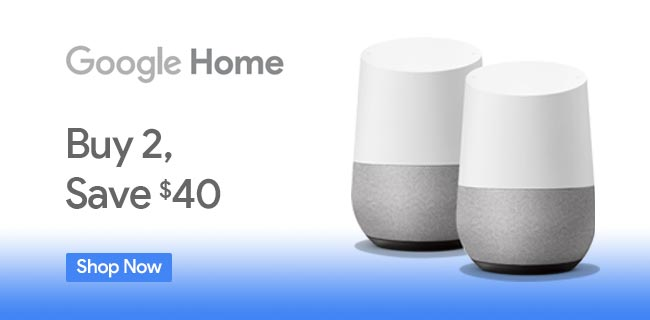 Google Home - Buy 2, Save $40 - Shop Now