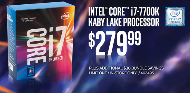Intel Core i7-7700K Kaby Lake Processor - $279.99 Plus $30 Additional Bundle Savings; Limit one, in-store only, SKU 402495