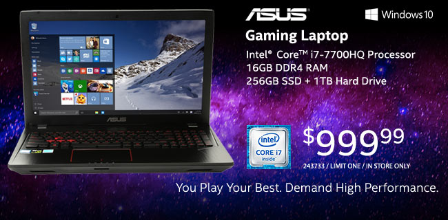 ASUS Gaming Laptop - Intel Core i7-7700HQ Processor, 16GB DDR4 RAM, 256GB SSD + 1TB Hard Drive - $999.99. SKU 243733, Limit One, In-Store Only