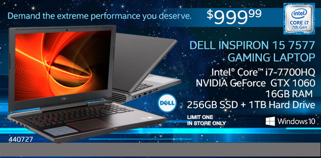 Dell Inspiron 15 7577 15.6 inch gaming laptop, intel core i7-7700HQ Nvidia Geforce GTX 1060 16GB DDR4-2400 RAM 256GB SSD plus 1TB HD $999. 99 limit one in store only.