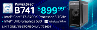 PowerSpec B741 Desktop; Intel Core i7-8700K Processor 3.7GHz, Intel UHD Graphics 630, Windows 10 Pro - $899.99; LIMIT ONE, IN-STORE ONLY, SKU 723601
