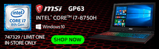 MSI GP63 - Intel Core i7-8750H; Windows 10. SHOP NOW. Limit One, In Store Only. SKU 747329