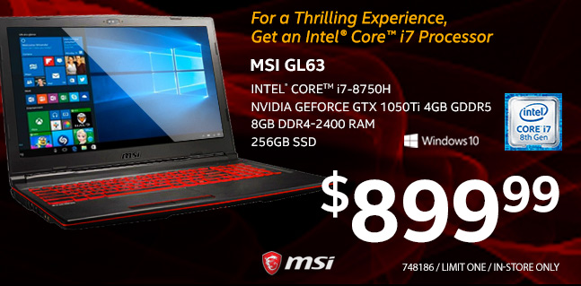 MSI GL63 - Intel Core i7-8750H; NVIDIA GEFORCE GTX 1050Ti 4GB GDDR5; 8GB DDR4-2400 RAM; 256GB SSD; Windows 10. $899.99. Limit One. In-Store Only. SKU 748186. For a thrilling experience, Get an Intel Core i7 processor