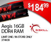 G Skill Aegis 16GB DDR4 RAM - $184.99