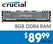 Crucial 8GB Ballistix DDR4-2400 $89.99. SKU 658740