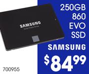 Samsung 250GB 860 EVO SSD - $84.99. SKU 700955