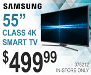 Samsung 55 Inch Class 4K Smart TV - $499.99; SKU 375212; In-store Only