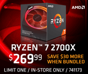 AMD Ryzen 7 2700X Processor - $269.99; Save $30 more when bundled; Limit one, in-store only, SKU 741173