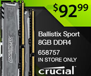 Crucial Ballistix Sport 8GB DDR4 - $92.99; in-store only, SKU 658757