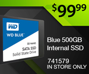 WD Blue 500GB SSD - $99.99 - SKU 741579, In-Store Only.