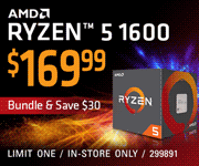 AMD Ryzen 5 1600 Processor - $169.99 with $30 bundle Savings; Limit one, in-store only, SKU 299891
