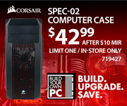 Corsair SPEC-02 COMPUTER CASE - $42.99 after MIR. Limit One, In-store Only, 719427. Build. Upgrade. Save.
