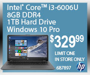 Intel Core i3-6006U 8GB DDR4 1TB Hard Drive Windows 10 Pro $359.99 Limit one. In store only.