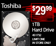 Toshiba 1TB Hard Drive $29.99 Limit one. In store only.