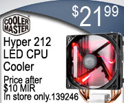 CoolerMaster Hyper 212 LED CPU Cooler - $21.99 after $10 MIR; SKU 139246, IN-STORE ONLY