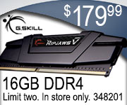 G. Skill 16GB DDR4 RAM; $179.99; Limit Two, In-Store Only, 348201