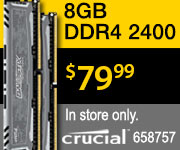 Crucial 8GB DDR4 2400 RAM $79.99 In store only. Sku 658757