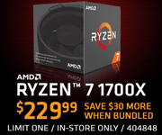 AMD Ryzen 7 1700X - $229.99 - save $30 more when bundled; After $30 MFG MIR, Limit one, in-store only, SKU 404848