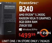 PowerSpec B240; AMD Ryzen 5 2400G, Radeon Vega 11 Graphics, 8GB DDR4 RAM, 4256GB SSD, Windows 10 Pro; $499.99; LIMIT ONE, IN-STORE ONLY, SKU 763425