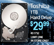 Toshiba 1TB HD - $29.99. SKU 451732; Limit One; In-store Only.